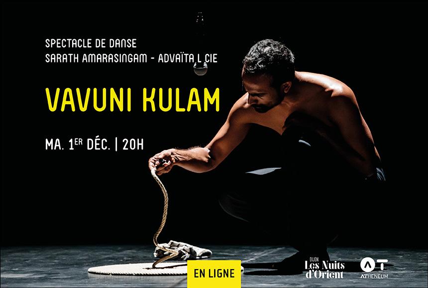 Assistez au spectacle de danse contemporaine Vavuni Kulam en ligne !